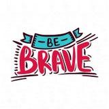 Soyez courageux Lettrage lumineux et juteux Illustration peinte à la main de vecteur guillemet illustration de vecteur
