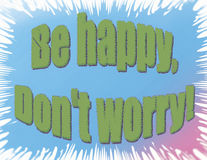 Soyez heureux ne s'inquiètent pas Images libres de droits