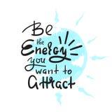 Soyez l'énergie que vous voulez l'aucun attirez - inspirez et citation de motivation Beau lettrage tiré par la main Copie pour l' Illustration Libre de Droits