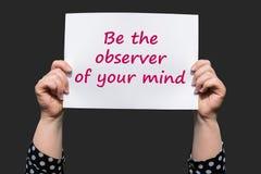 Soyez l'observateur de votre esprit images stock