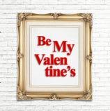Soyez le mot de mon Valentine dans le cadre d'or de photo de vintage sur le mur de briques blanc, concept d'amour Images stock