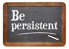 Soyez persistant - conseil de motivation photo libre de droits