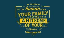 Soyez tolérant de la race humaine que votre famille appartiennent à lui et une partie de votre famille du ` s de conjoint fait au illustration stock