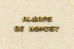 Soyez toujours type aimable d'impression typographique d'honnêteté honnête de confiance photo libre de droits