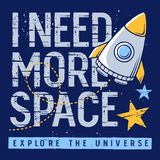 Space kids t-shirt design 003. I need more space. Slogan, rocket and stars for t-shirt design. Vector illustration on the space theme. Graphic Tee royalty free illustration