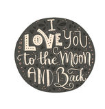 Space Love. I Love You To The Moon And Back - handdrawn illustration for postcard, save the date card, romantic housewarming poster. Vector typography. Handdrawn Stock Photography