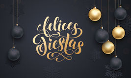 Spanish Happy Holidays Felices Fiestas golden decoration ball ornament greeting Stock Images