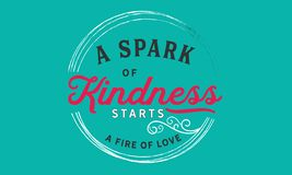 A spark of kindness starts a fire of love. Quotes stock illustration