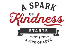 A spark of kindness starts a fire of love. Quotes royalty free illustration