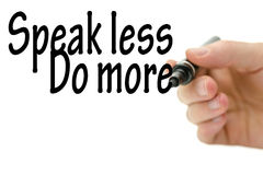 Speak less do more Stock Photography