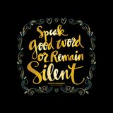 Speak Good or Remain Silent Quote. Wise Words, Prophet Muhammad says Royalty Free Stock Photo