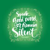 Speak Good or Remain Silent Quote. Wise Words, Prophet Muhammad says Stock Images