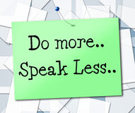 Speak Less Indicates Do More And Act Royalty Free Stock Photo
