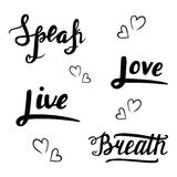 Speak, love, live, breath lettering. Illustration made in vector. Hand drawn lettering card. Modern brush calligraphy. Hand drawn lettering background. Ink Royalty Free Stock Photography