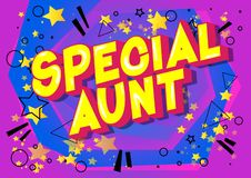 Special Aunt - Comic book style words.