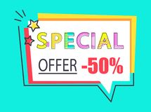 Special Offer -50 Off Advert Label Speech Bubble. Special offer -50 off advert label in speech bubble, vector illustration of color discount tag with text vector illustration