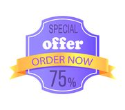 Special Offer Order Now 75 Off Price Label Info. Special offer order now 75 off price label with info about discounts and final cost, shopping tag sticker Stock Images