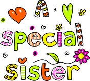 A special sister. Decorative text message isolated on white royalty free illustration