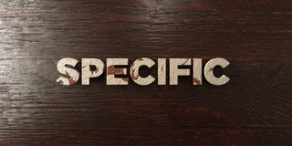 Specific - grungy wooden headline on Maple - 3D rendered royalty free stock image. This image can be used for an online website banner ad or a print postcard stock illustration
