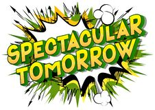 Spectacular Tomorrow - Vector illustrated comic book style words. royalty free illustration