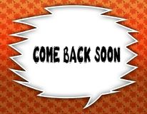 Speech balloon with COME BACK SOON text. Flowery wallpaper background. Illustration royalty free illustration