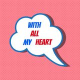 Speech bubble with phrase with all my heart Stock Image