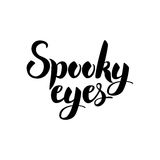Spooky Eyes Card. Vector Illustration of Ink Brush Calligraphy Isolated over White Background. Cursive Text Royalty Free Stock Images