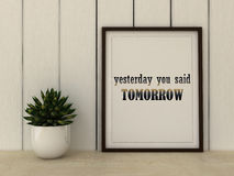 Sport, fitness, working out motivation Yesterday you said Tomorrow. Inspirational quotation. Success concept. Home decor art. 3D r Stock Photo