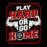 Sport Illustration With Motivation Quote Play Hard Or Go Home vector illustration