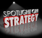 Spotlight on Strategy 3d Words Focus Planning Vision Stock Images