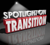 Spotlight on Transition Change Different Transformation 3d Words. Spotlight on Transition words in 3d letters to illustrate change or different transformation Stock Photos