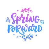 Spring forward quote. Seasonal hand written lettering. Modern calligraphy, isolated on white background.Vector illustration royalty free illustration