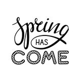 Spring has come lettering. Phrase. Vector simple design for t-shirts, cards or any advertising Royalty Free Stock Photo