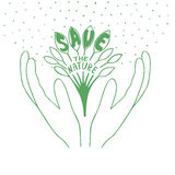 Sprout with leaves in hands with words Save the nature. Hand lettering on the theme of ecology. Sprout with leaves in hands. Save the nature Stock Photography