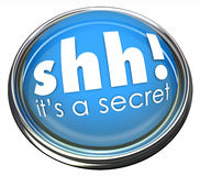 Ssh It's a Secret Words Button Light Confidential Information. Shh It's a Secret words on a round blue button or light to illustrate confidential, restricted or Royalty Free Stock Photography