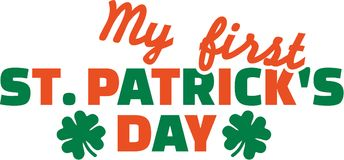 St. Patrick`s Day children text - my first St. Patrick`s Day. Vector Royalty Free Stock Image