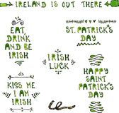 St. Patrick's Day Lettering. Irish Luck, Kiss Me I Am Irish, Eat Dreank and be Irish, Happy St Patricks Day. 17 March Irish Day C. Elebration Illustration. Hand vector illustration