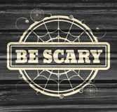 Stamp with Be Scary text Royalty Free Stock Photos