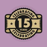 Stamp with the text Celebrating 15 years anniversary. Stamp or label with the text Celebrating 15 years anniversary, vector illustration royalty free illustration