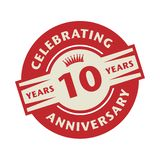 Stamp with the text Celebrating 10 years anniversary. Stamp or label with the text Celebrating 10 years anniversary, vector illustration stock illustration