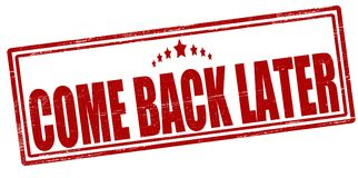 Come back later. Stamp with text come back later inside,  illustration Stock Photography