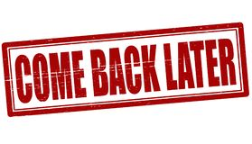 Come back later. Stamp with text come back later inside,  illustration Stock Image