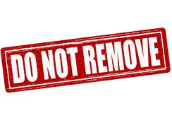 Do not remove. Stamp with text do not remove inside,  illustration Stock Photos