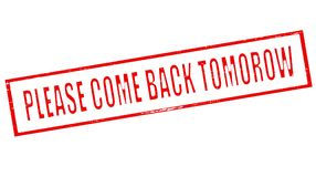 Please come back tomorrow. Stamp with text please come back tomorrow inside,  illustration Stock Photography