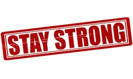 Stay strong. Stamp with text stay strong inside,  illustration Stock Photography