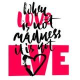 Stampa nera disegnata a mano dell'iscrizione Quando l'amore non è follia non è amore St Giorno di biglietti di S Immagini Stock