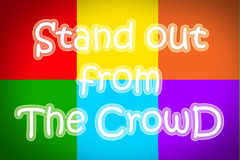 Stand Out From The Crowd Concept. Text stock image