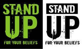Stand up for your beliefs, Vector image. Stand up for your beliefs, T shirt Graphic, Vector Image royalty free illustration
