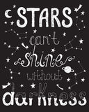 Stars can`t shine without darkness. Inspirational quote. Royalty Free Stock Image