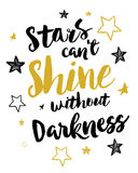 Stars can`t shine without darkness Stock Photography